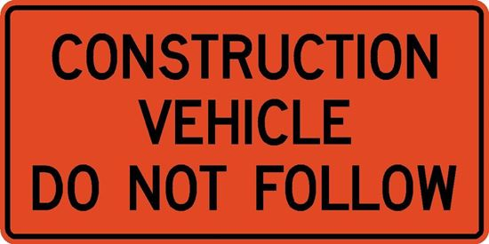 "Picture of 48""x24"" Construction Vehicle Do Not Follow"
